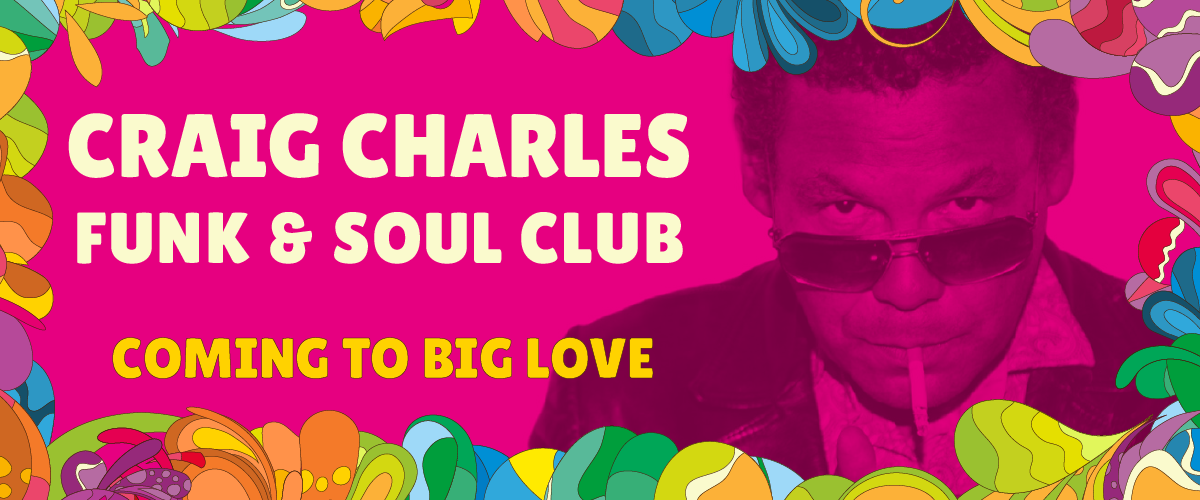 Craig Charles playing Big Love.