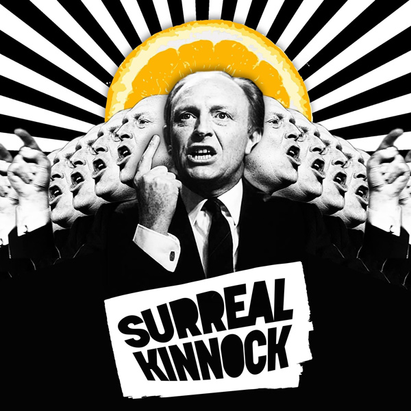 Surreal Kinnock.