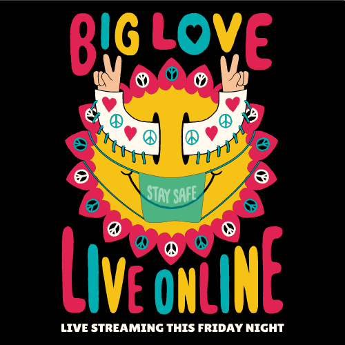 Big Love live stream event.