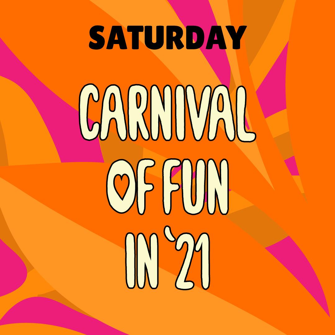 Carnival of Fun in 2021.